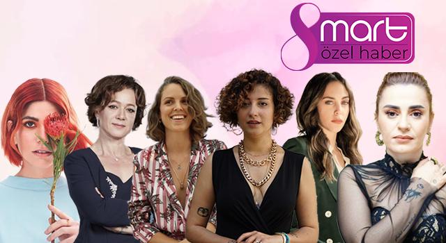 Sanatçılardan 8 Mart mesajları: Kadınlar birlikte güçlü!