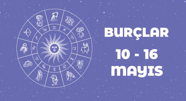 10-16 Mayıs haftalık burç yorumları