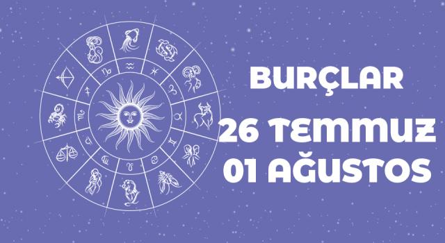 26 Temmuz – 1 Ağustos haftalık burç yorumları