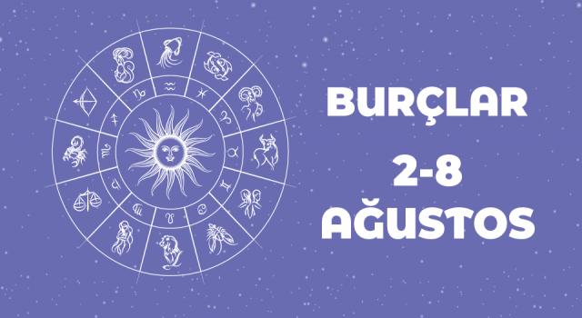 2-8 Ağustos Haftalık Burç Yorumları