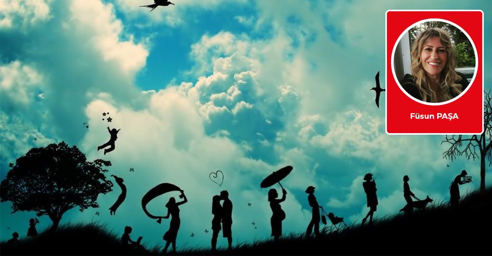 Füsun Paşa yazdı: Hayal ettiğin hayat ile yaşadığın hayat aynı mı?