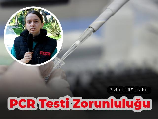 Muhalif Sokakta, PCR testinde zorunluluk aşılanmaya teşvik eder mi?
