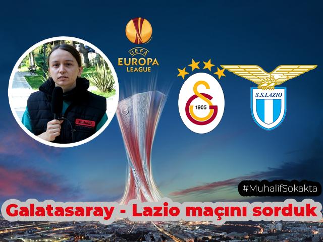 Muhalif Sokakta, Sizce Galatasaray - Lazio maçını kim kazanır?